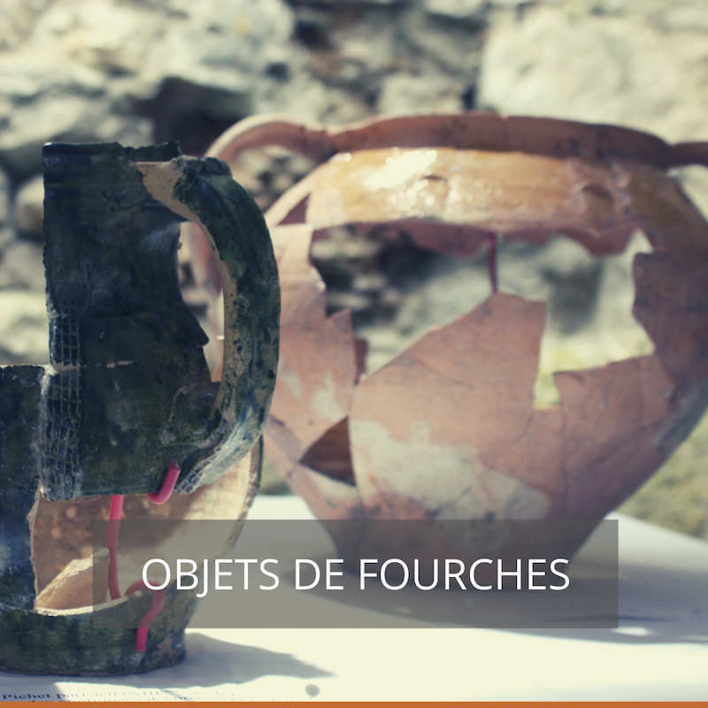 Objets de Fourches